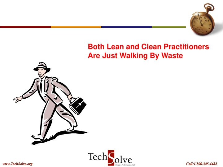 Both Lean and Clean Practitioners Are Just Walking By Waste