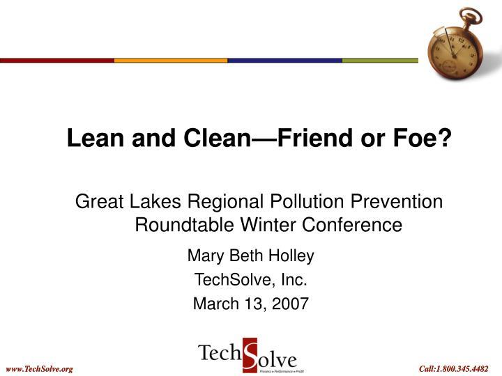 Lean and Clean—Friend or Foe?