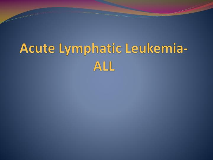 Acute Lymphatic Leukemia-