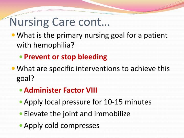 Nursing Care cont…