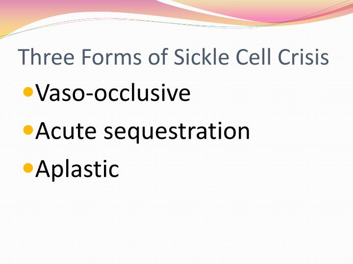 Three Forms of Sickle Cell Crisis
