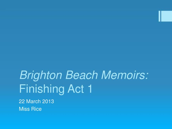 Brighton beach memoirs finishing act 1