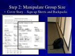 step 2 manipulate group size