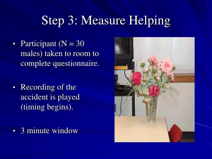 Step 3: Measure Helping