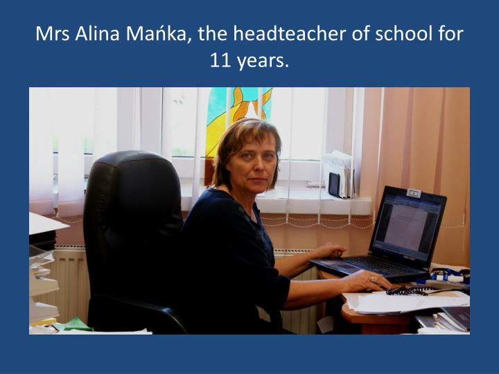 Mrs Alina Mańka, the headteacher of school for 11 years.