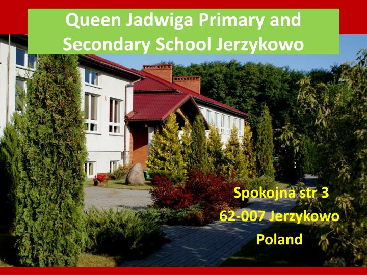 Queen jadwiga primary and secondary school jerzykowo