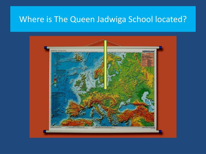 Where is the queen jadwiga school located
