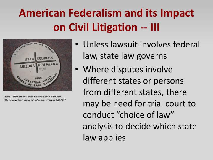 American Federalism and its Impact on Civil Litigation -- III