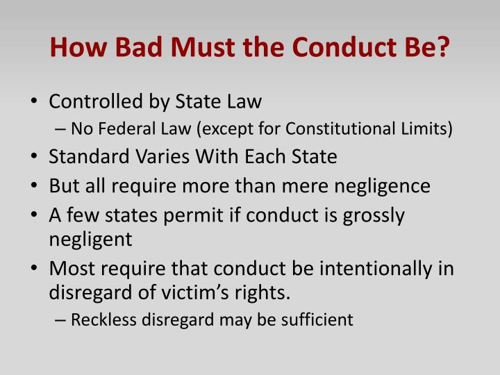 How Bad Must the Conduct Be?