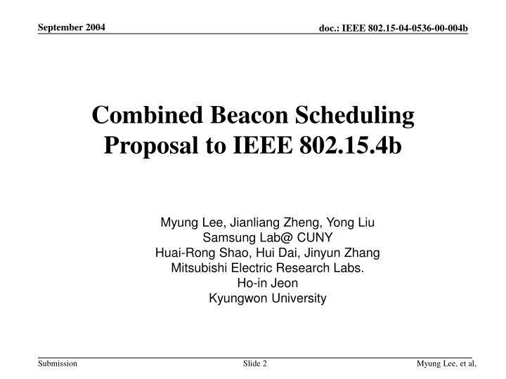 Combined Beacon Scheduling Proposal to IEEE 802.15.4b