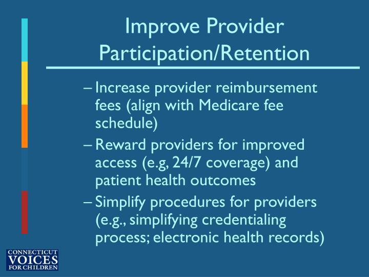 Improve Provider Participation/Retention