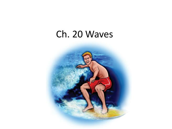 ch 20 waves