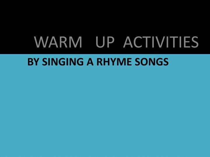 WARM   UP  ACTIVITIES