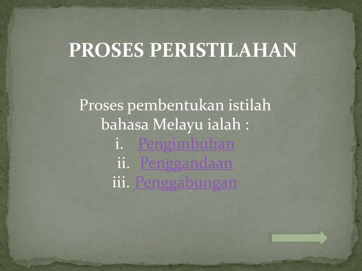 PROSES PERISTILAHAN