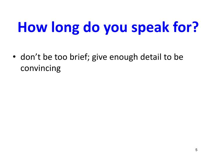 How long do you speak for?