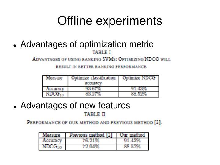 Offline experiments