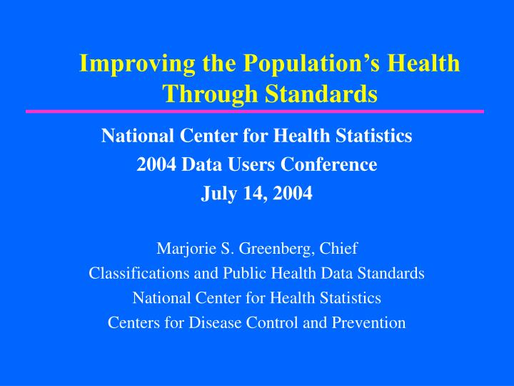 Improving the population s health through standards