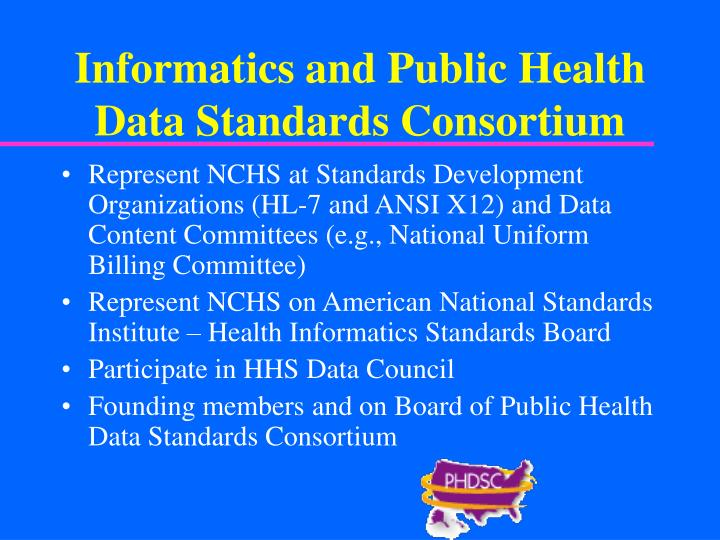 Informatics and Public Health Data Standards Consortium