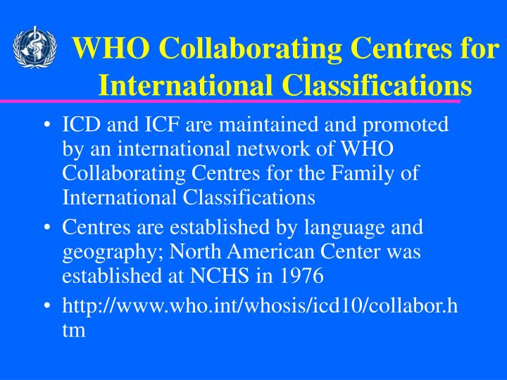 WHO Collaborating Centres for International Classifications