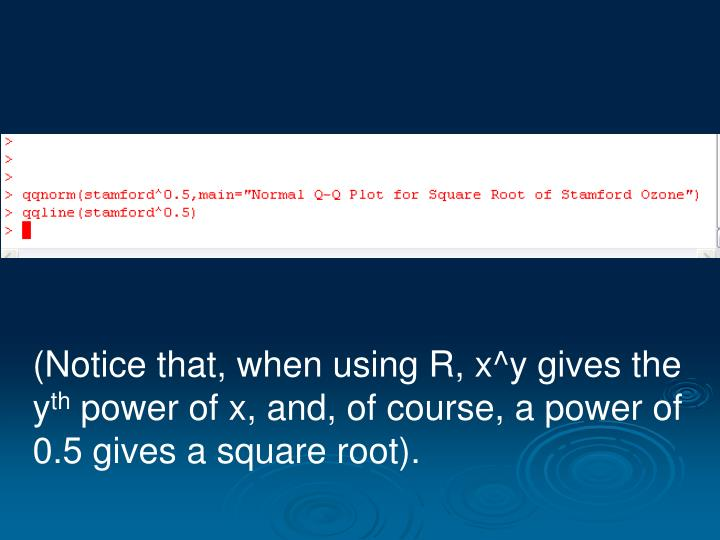 (Notice that, when using R, x^y gives the y
