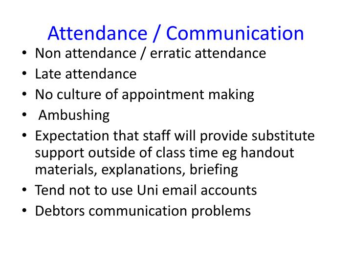 Attendance / Communication