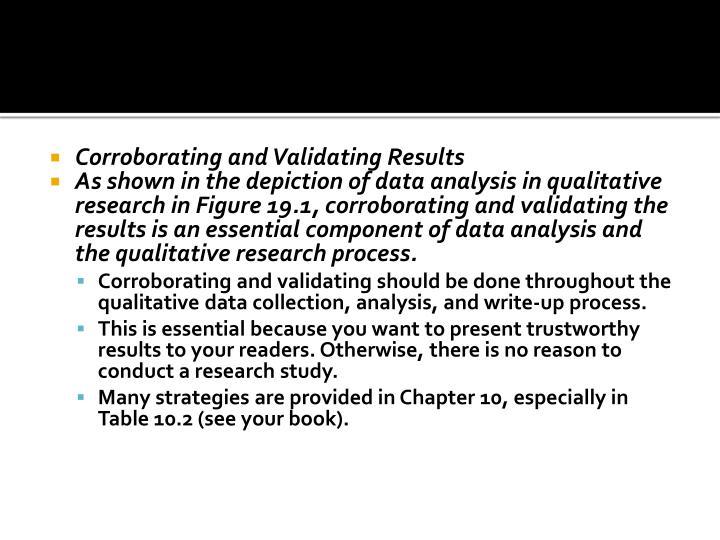Corroborating and Validating Results