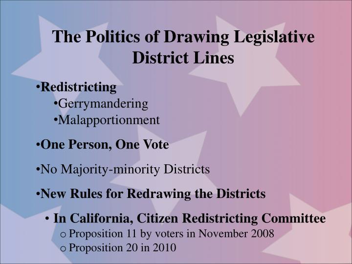 The Politics of Drawing Legislative District Lines