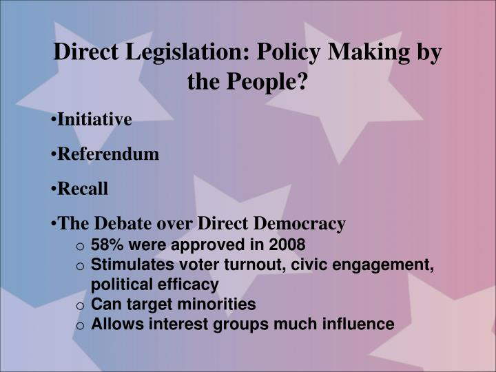 Direct Legislation: Policy Making by the People?