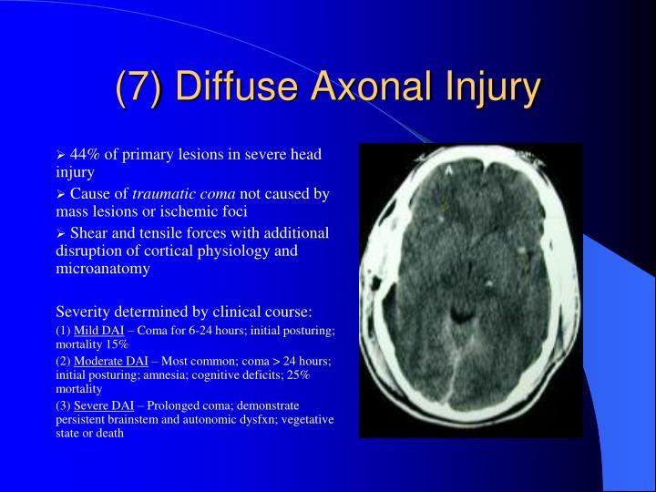 (7) Diffuse Axonal Injury