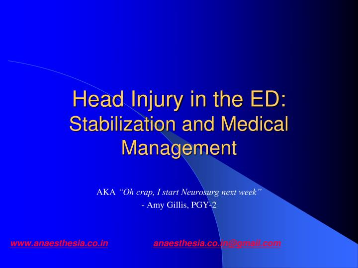 Head injury in the ed stabilization and medical management