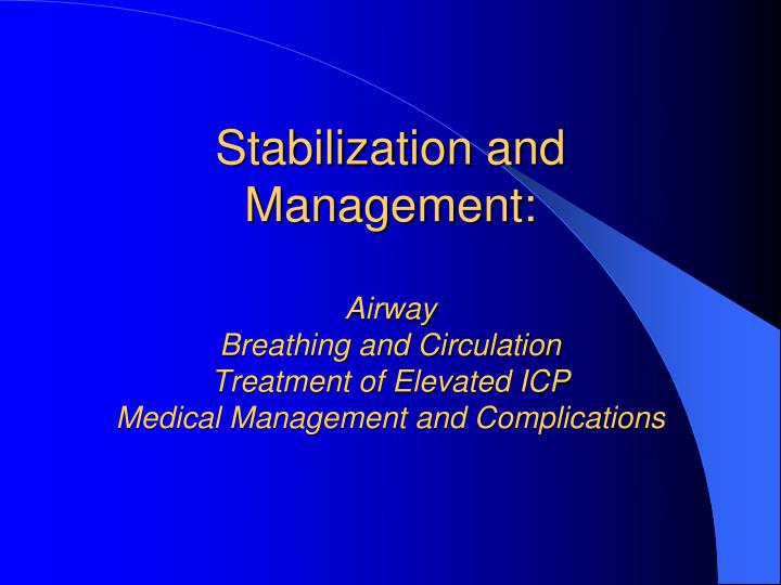 Stabilization and Management: