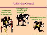 achieving control