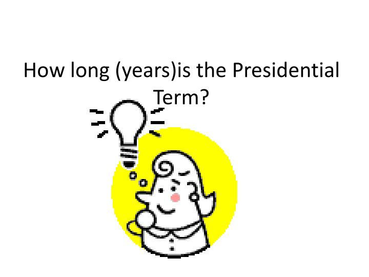 Ppt presidential election powerpoint presentation id for For how long do we elect the president