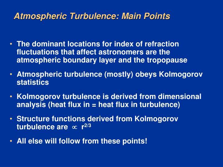 Atmospheric Turbulence: Main Points