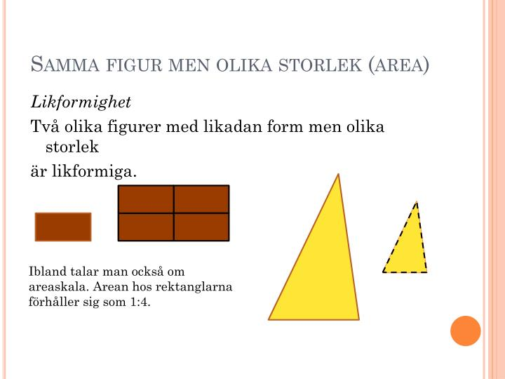 Samma figur men olika storlek (area)