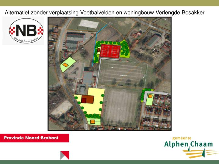 Alternatief zonder verplaatsing Voetbalvelden en woningbouw Verlengde Bosakker