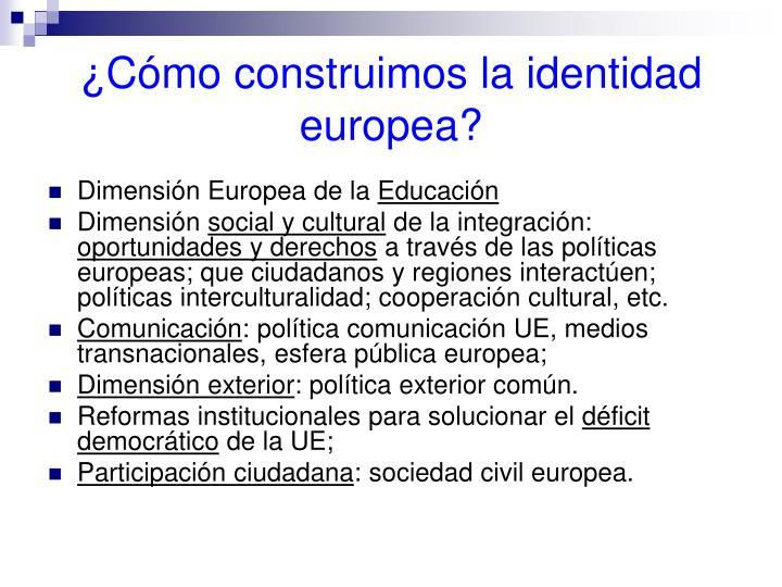 ¿Cómo construimos la identidad europea?
