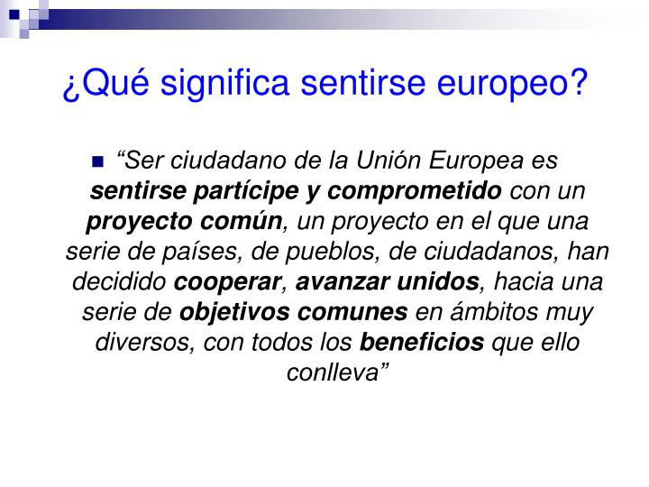 ¿Qué significa sentirse europeo?