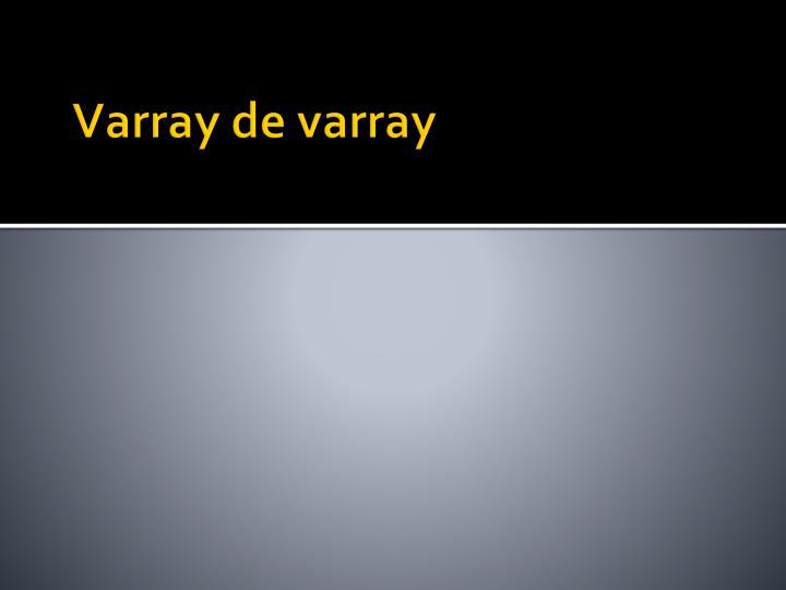 Varray