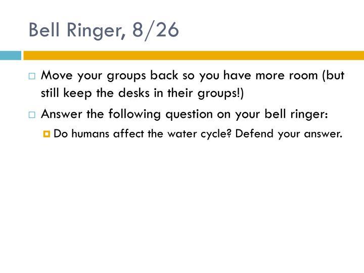 Bell Ringer, 8/26