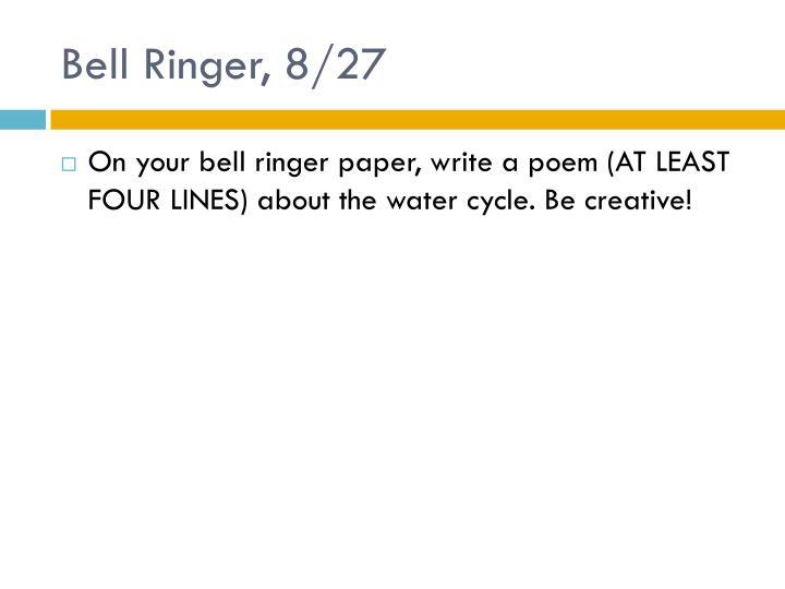 Bell Ringer, 8/27