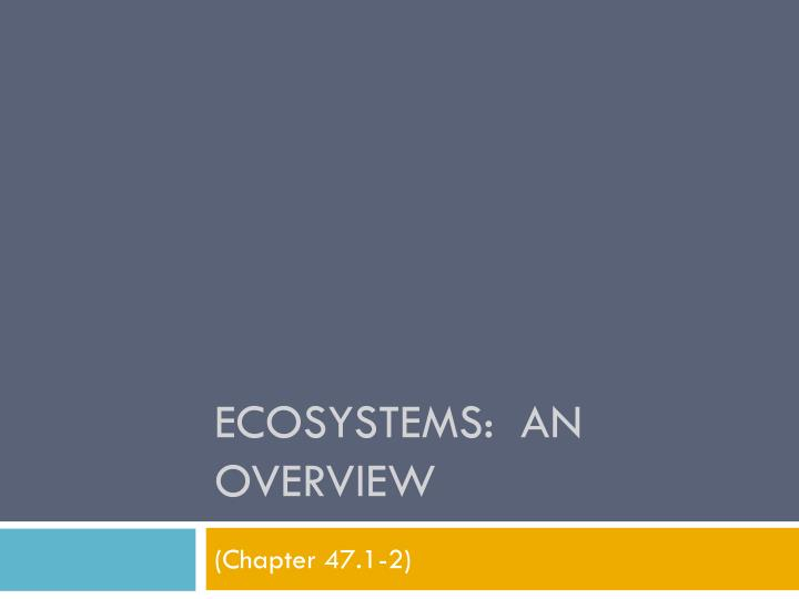 Ecosystems:  an overview