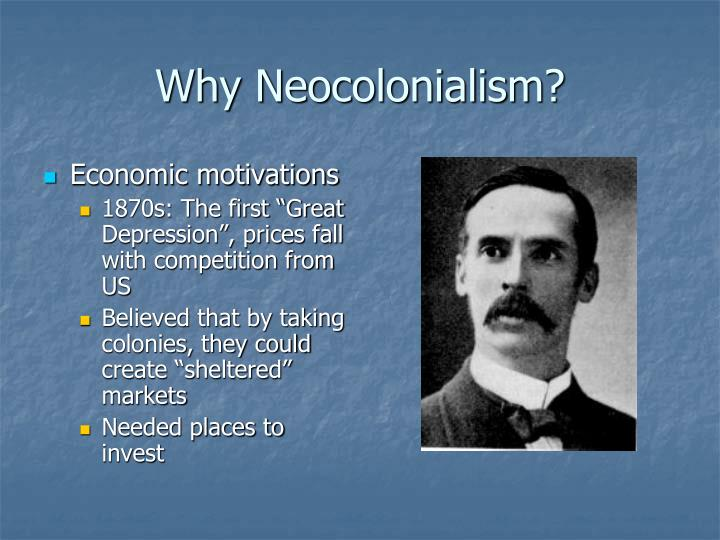 Why Neocolonialism?