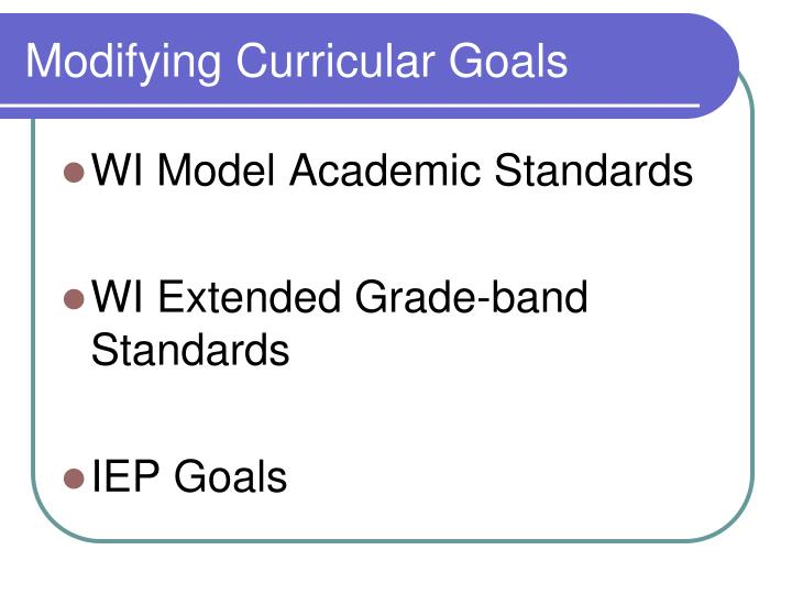 Modifying Curricular Goals