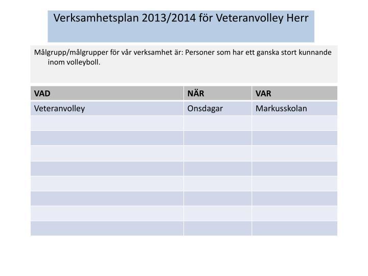 Verksamhetsplan 2013/2014 för Veteranvolley Herr