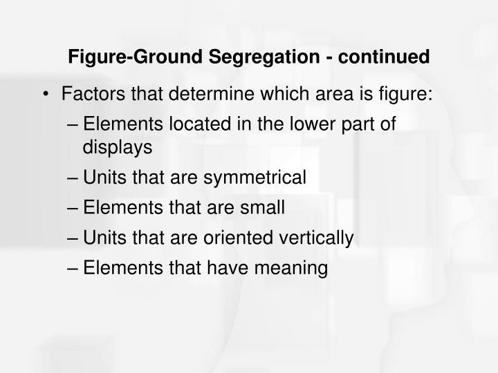 Figure-Ground Segregation - continued