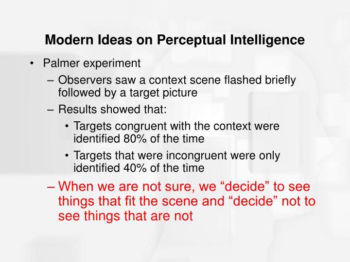 Modern Ideas on Perceptual Intelligence