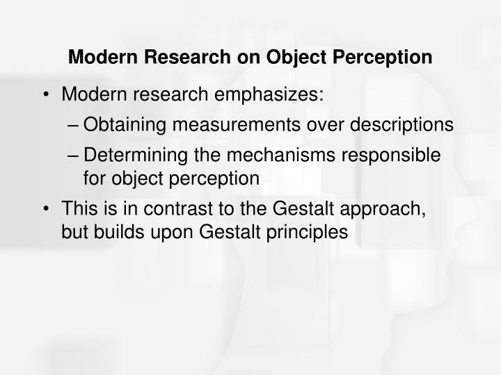Modern Research on Object Perception