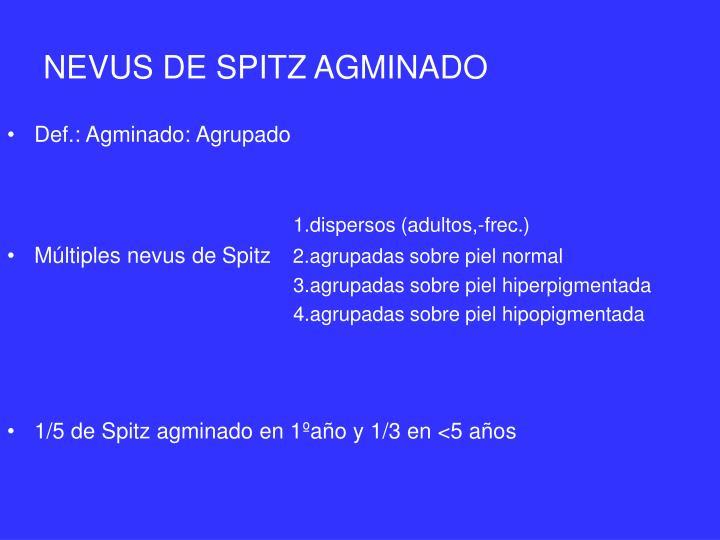 NEVUS DE SPITZ AGMINADO