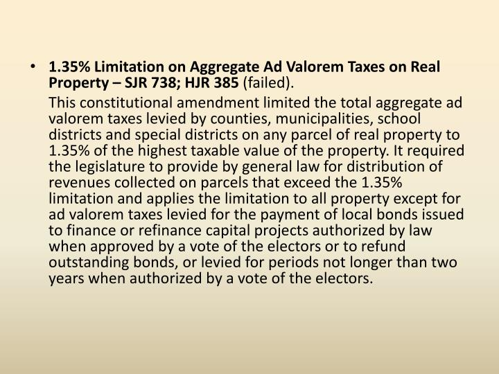 1.35% Limitation on Aggregate Ad Valorem Taxes on Real Property – SJR 738; HJR 385